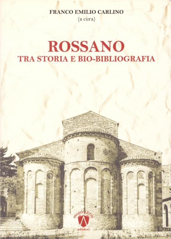 Rossano tra storia e bio-bibliografia di Franco Emilio Carlino