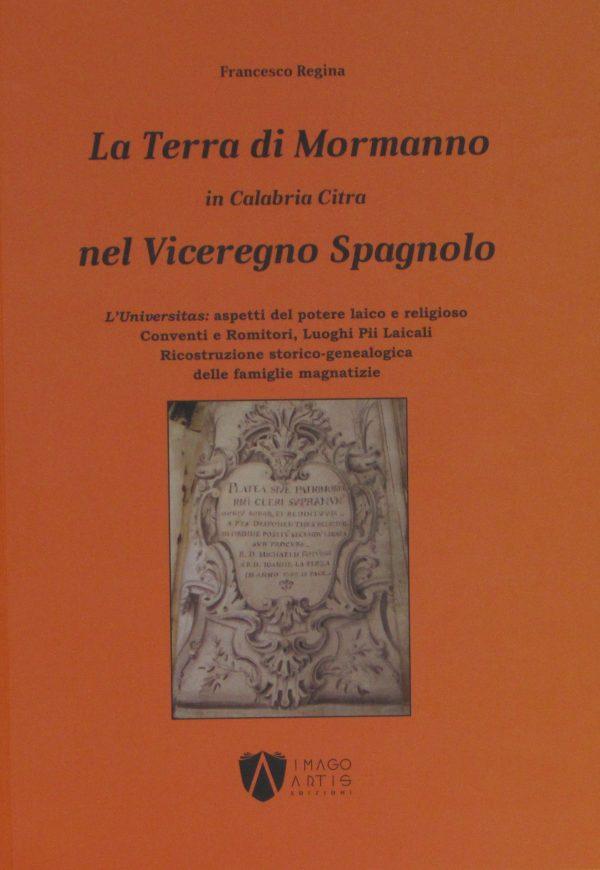 La Terra di Mormanno nel Vice Regno Spanolo - di Francesco Regina